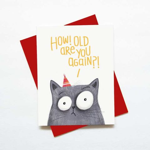 Funny cat birthday card - how old are you again?!