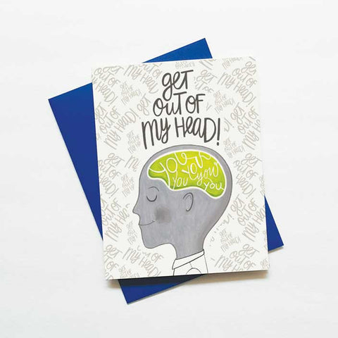 Get out of my head - funny thinking of you card