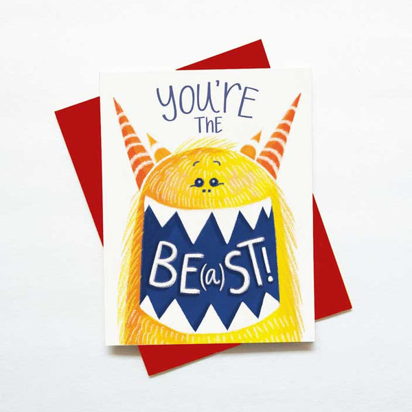 You're the Beast - Funny Birthday / everyday card
