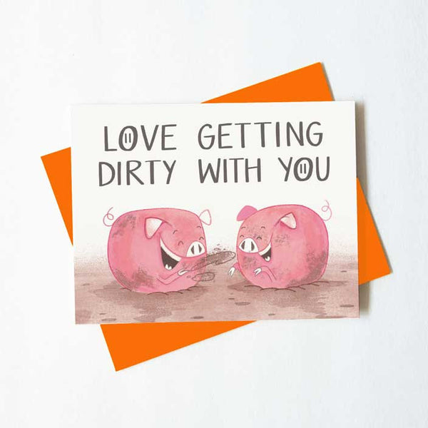 Love getting dirty with you - naughty piggy love card