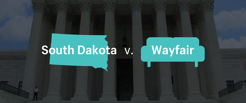 South Dakota v Wayfair: Economic Nexus, Sales Tax & Ecommerce