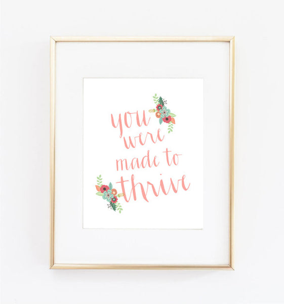 You Were Made to Thrive Print