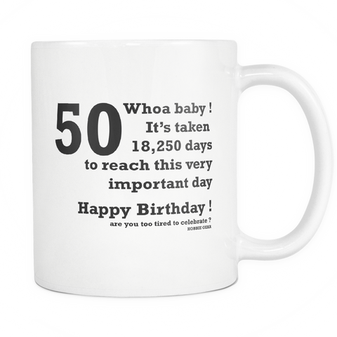 50th Birthday Mug 50 Whoa Baby Its Taken 18 520 Days To Reach This