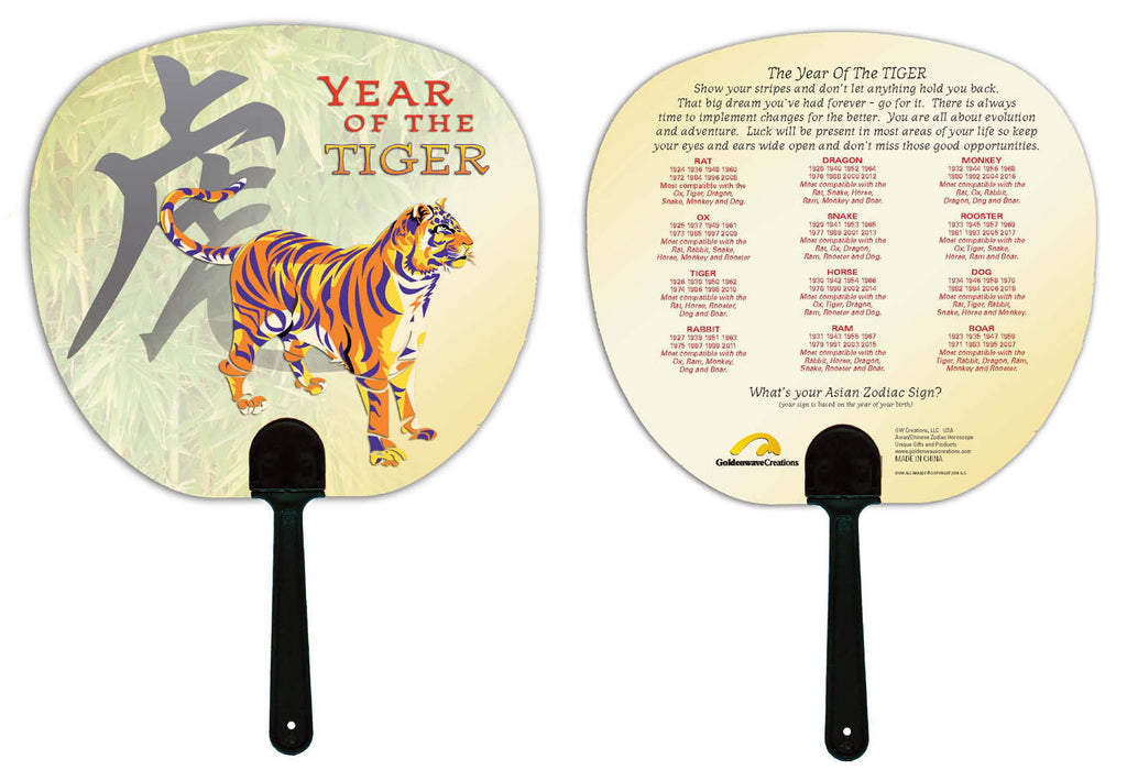 Year of the Tiger Hand Fan Birth Years: 1926, 38, 50, 62, 74, 86, 98, 2010