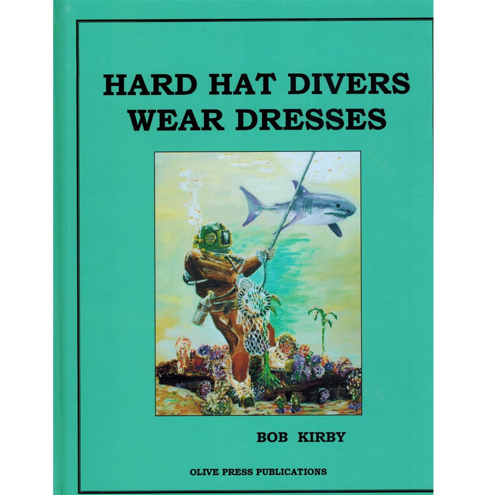Hard Hat Divers Wear Dresses