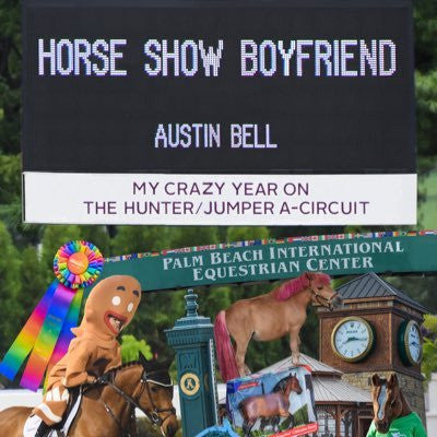 Not All Heroes Wear Capes: Horseshow Boyfriend Austin Bell