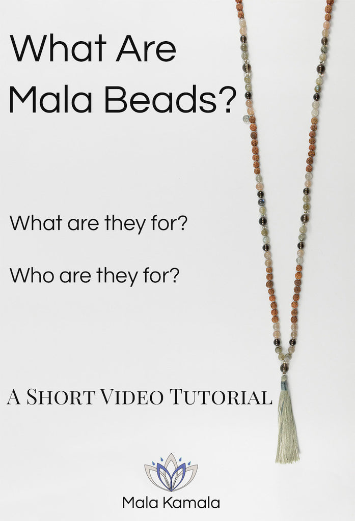 What Are Mala Beads? A Short Video Tutorial