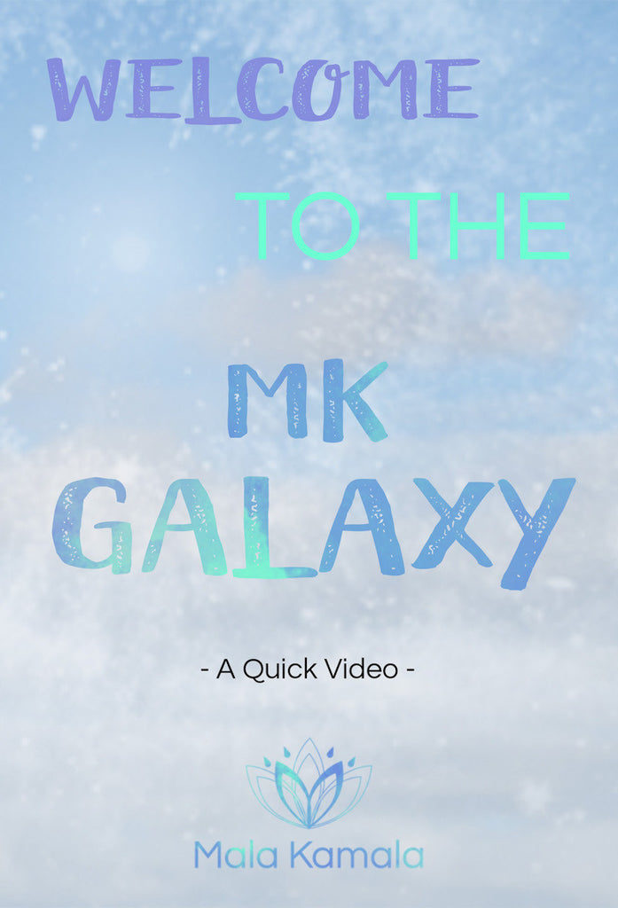 Welcome to The MK Galaxy - A Quick Video