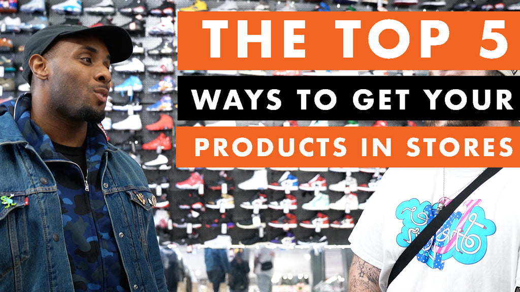 The Top 5 Ways To Get Your Products In Stores
