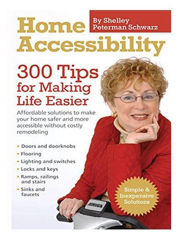 Accessories - Home Accessibility: 300 Tips For Making Life Easier - By Shelley Peterman Schwarz