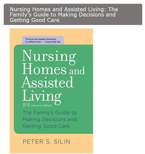 Accessories - Nursing Homes And Assisted Living: The Family's Guide To Making Decisions And Getting Good Care - By Peter S. Silin