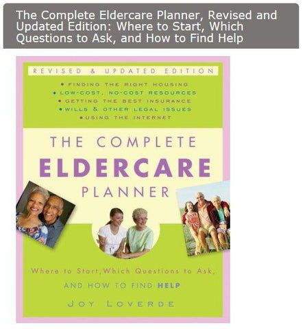 Accessories - The Complete Eldercare Planner, Revised And Updated Edition: Where To Start, Which Questions To Ask, And How To Find Help - By Joy Loverde