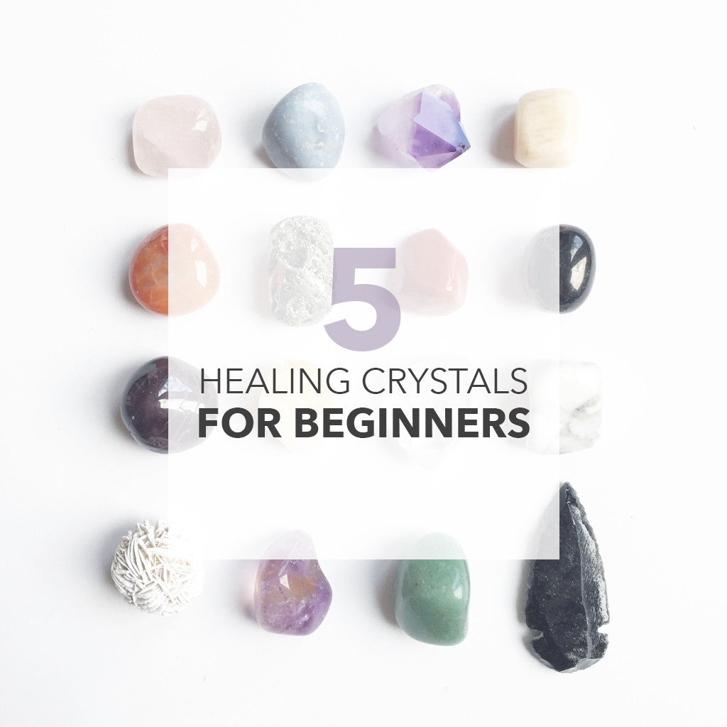 5 Healing Crystals For Beginners