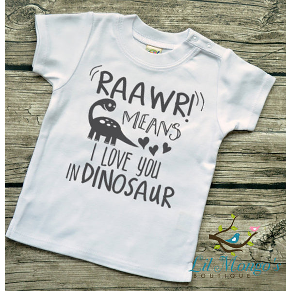 Rawr Means I Love You in Dinosaur Infant T-shirt