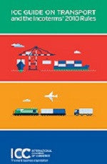 ICC Guide on Transport and the Incoterms® 2010 Rules - ICC