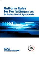 ICC Uniform Rules for Forfaiting (URF 800) - ICC