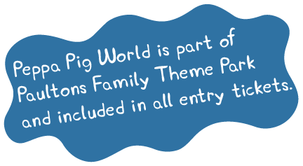 Peppa Pig World is part of Paultons Family Theme Park and included in all entry tickets.