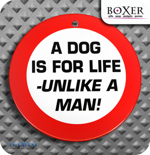 Boxer Gifts A Dog Is For Life Novelty Car Window Sign
