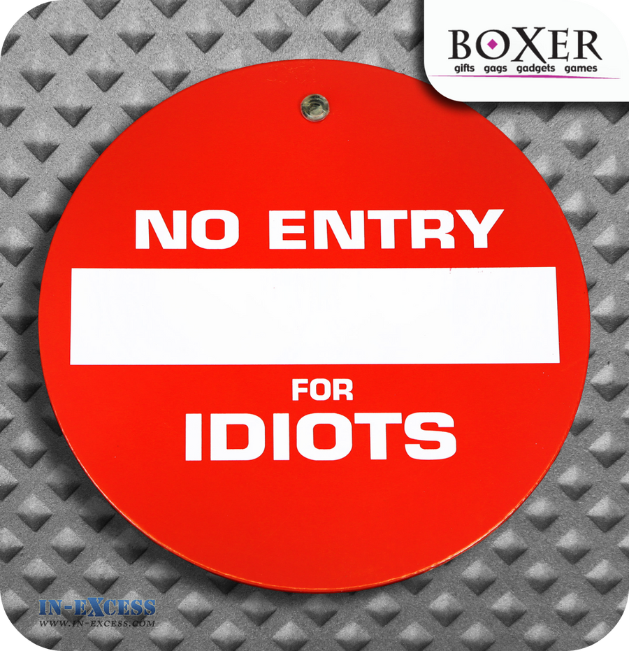 Boxer Gifts No Entry For Idiots Novelty Car Window Sign