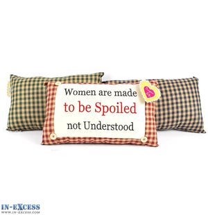 "Novelty ""Women Are Made To Be Spoiled"" Cushion 38 x 23cm Blue, Green or Red"