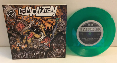 "Demolition - World Gone Mad 7"" (Green/400 2nd Press)"