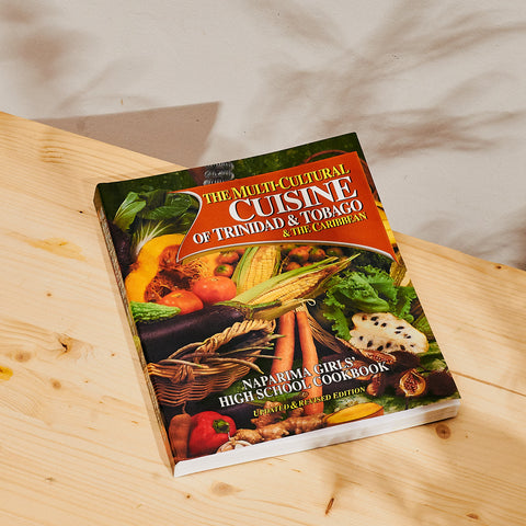 The Multi-Cultural Cuisine of Trinidad & Tobago: The Definitive Caribbean Cookbook