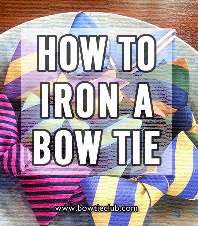 how to iron a bow tie