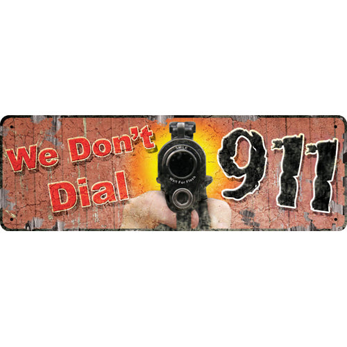 "Tin Sign We Don't Dial 911, Size 10 1/2"" x 3 1/2"""