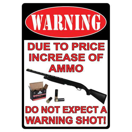 "Tin Sign Warning-Due To The Price Increase, Size 12"" x 17"""