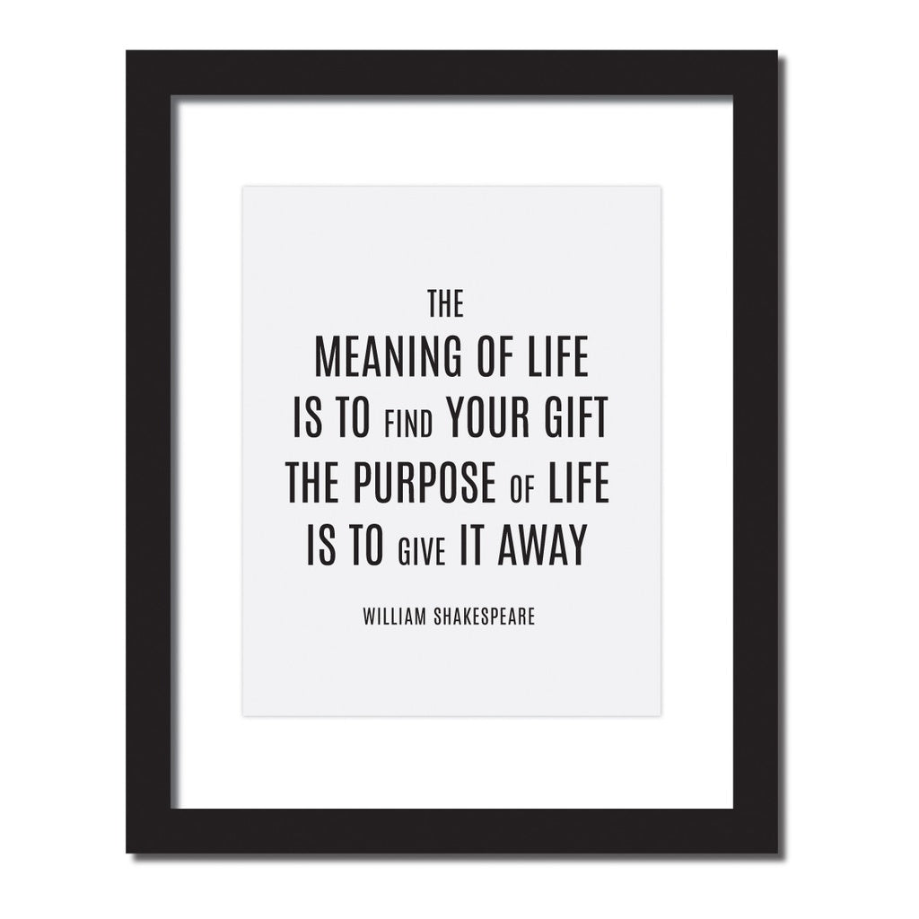 Inspirational quote print 'The meaning of life is to find your gift. The purpose of life is to give it away.'