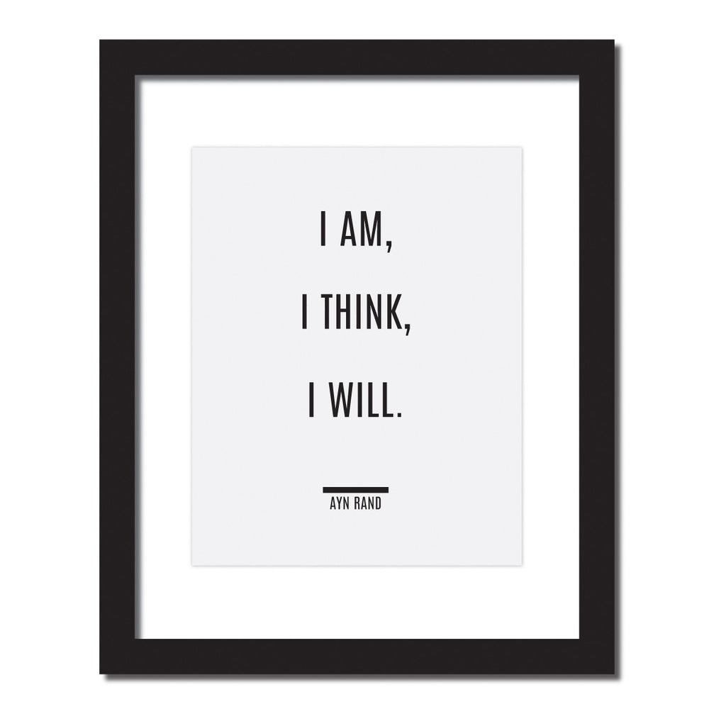 "Inspirational quote print ""I am. I think. I will."" - Ayn Rand '"