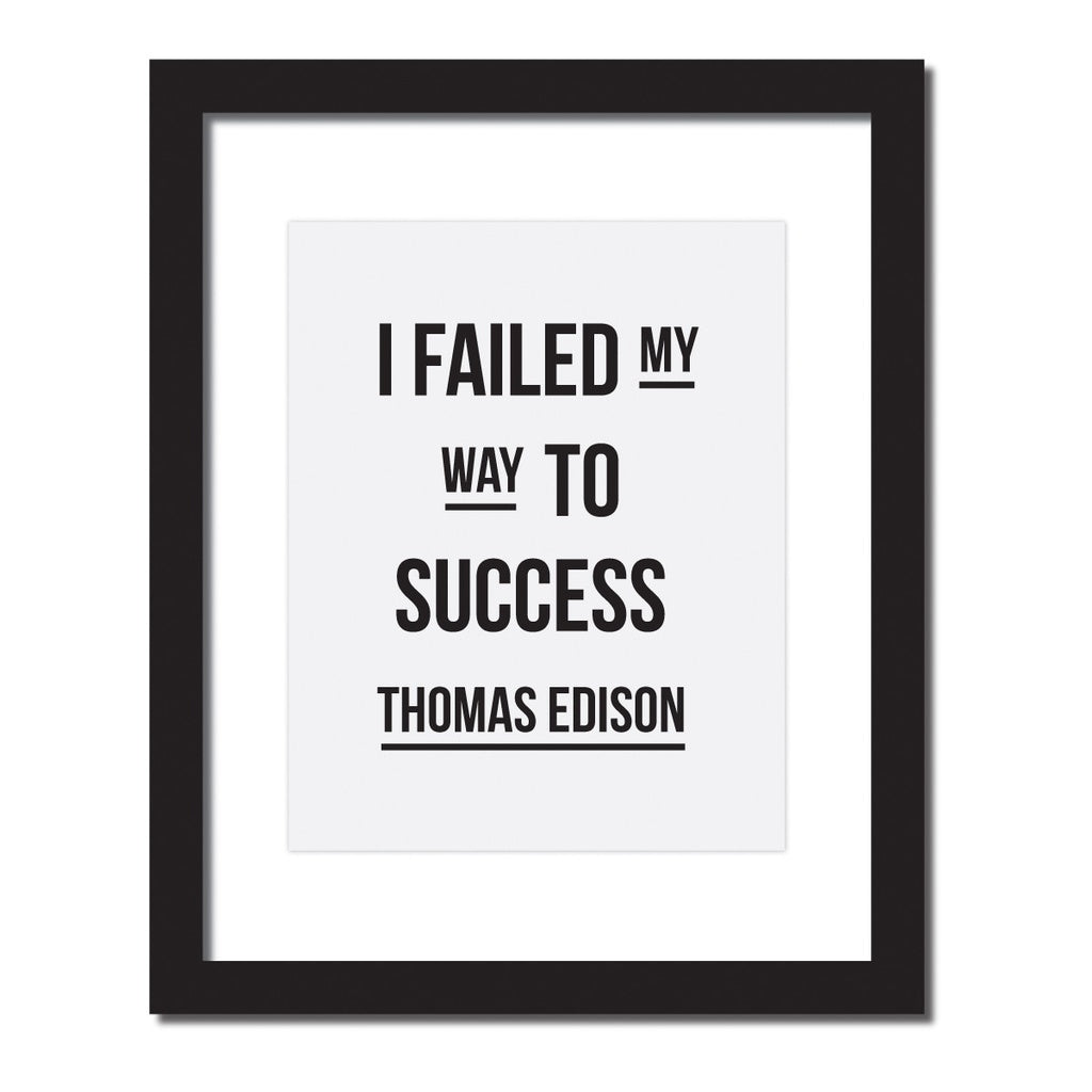 Inspirational quote print 'I failed my way to success.- Thomas Edison'