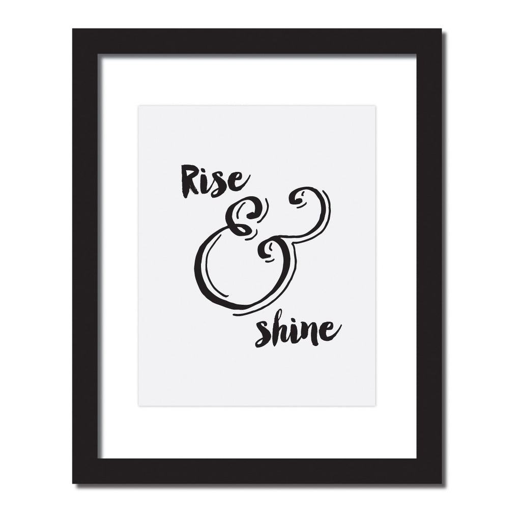 Inspirational quote print 'Rise & Shine'
