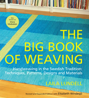 The Big Book of Weaving Handweaving in the Swedish Tradition: Techniques, Patterns, Designs and Materials Laila Lundell and Elisabeth Windesjö