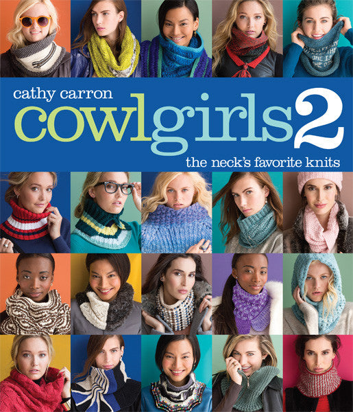 Cowl Girls 2_ The Neck's Favorite Knits _ Sixth & Spring Books, How-to Books