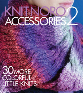 Knit Noro Accessories 2_ 30 More Colorful Little Knits _ Sixth & Spring Books, How-to Books