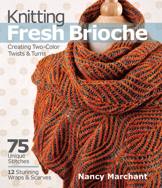Knitting Fresh Brioche_ Creating Two-Color Twists and Turns [978-1-936096-77-0] _ Sixth & Spring Books, How-to Books.html