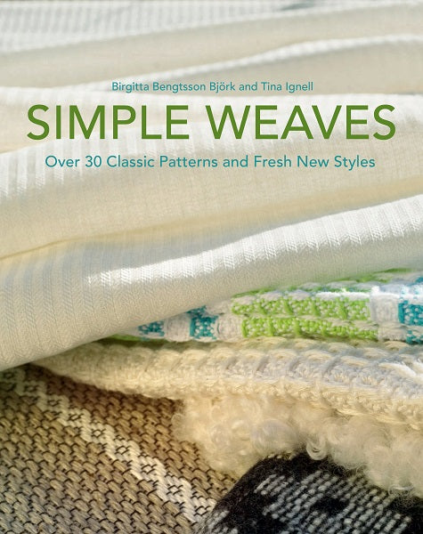 Simple Weaves Over 30 Classic Patterns and Fresh New Styles