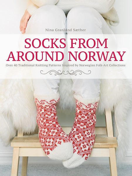 Socks from Around Norway Nina Granlund Sæther