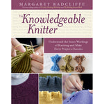 The Knowledgeable Knitter by Margaret Radcliffe
