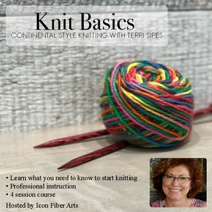 Knit Basics: Continental Style Knitting with Terri Sipes by Icon Fiber Arts