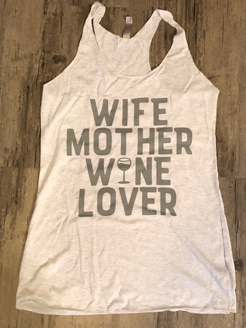 """WIFE, MOTHER, WINE LOVER"" Tank"
