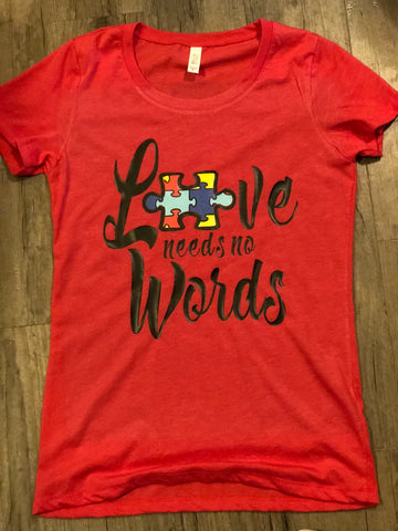 "The ""LOVE NEED NO WORDS"" T-Shirt"