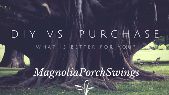 DIY vs. Purchasing a Porch Swing - What's Better For You?