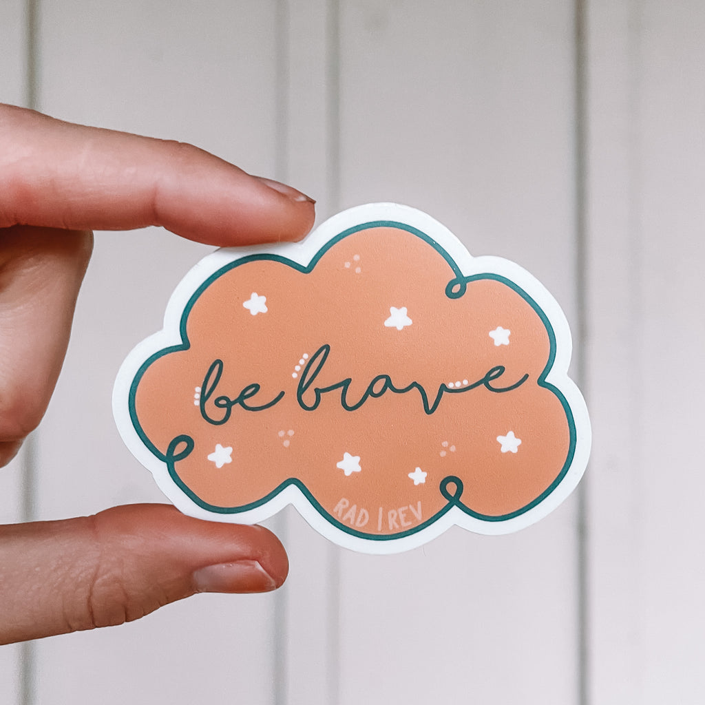 Be Brave Sticker