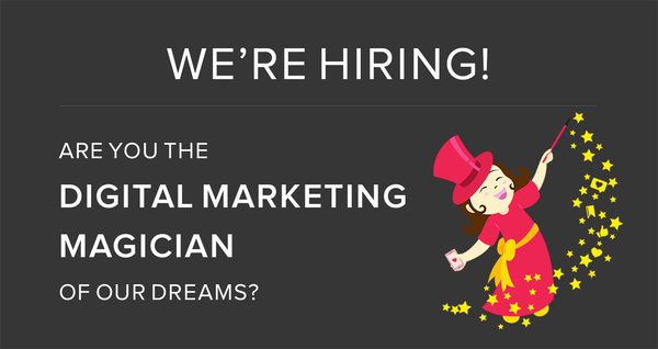 We're Hiring! Are you the Digital Marketing Magician we are looking for?