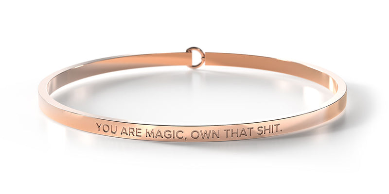You Are Magic, Own That Shit.