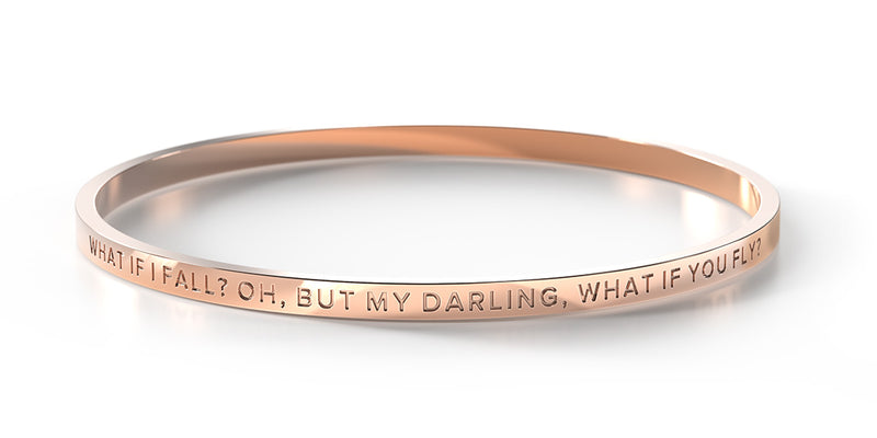 What if I fall? Oh, but my darling, what if you fly? (Rose Gold)