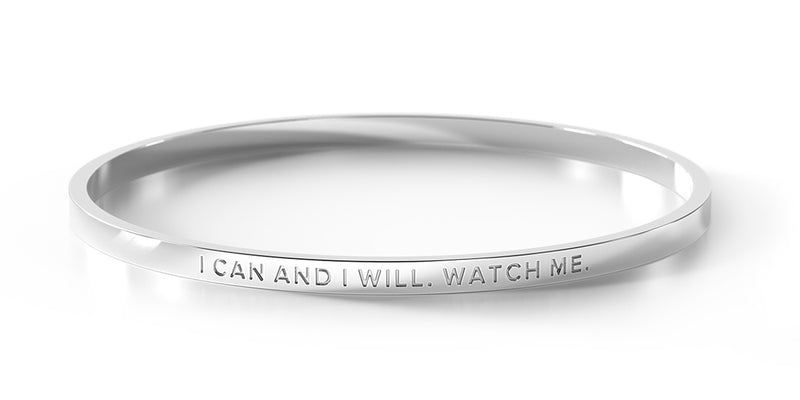 I Can and I Will. Watch Me.