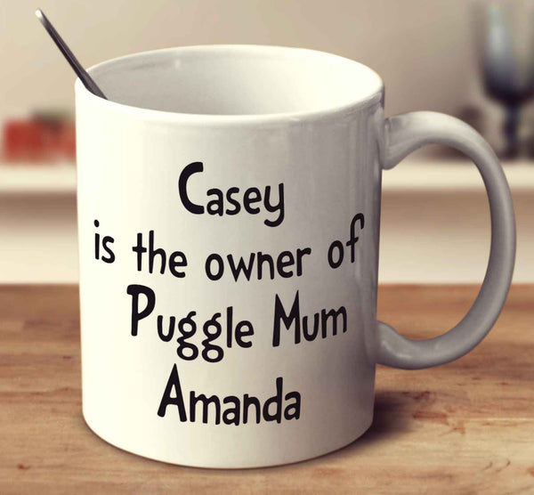 Casey Is The Owner Of Puggle Mum Amanda